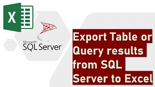 Export a Table or Query results from SQL Server to Excel