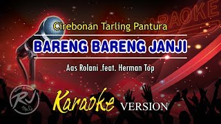 Karaoke // BARENG BARENG JANJI // Cirebonan Tarling Pantura Original Versi Organ Tunggal