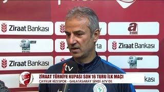Çaykur Rizespor teknik direktörü İsmail Kartal'ın açıklamaları | Çaykur Rizespor - Galatasaray