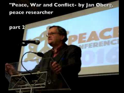 """Peace, War and Conflict"" - by Jan Øberg, part 2"