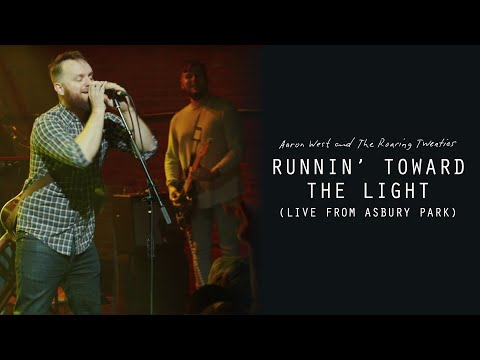 Aaron West and The Roaring Twenties - Runnin' Toward The Light (Live From Asbury Park) [Live Video]