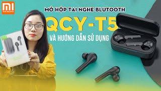 Tai nghe Bluetooth QCY-T5: mở hộp và hướng dẫn sử dụng [Xiaomi Thái Nguyên]