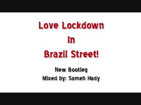 Kanye West - Love Lock Down In Brazil Street! - ( Sameh Hady House Remix 2009 )