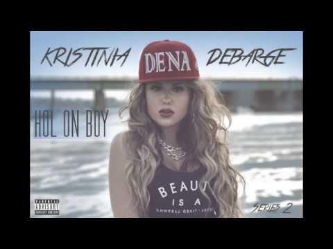 Kristinia DeBarge  Hol' On Boy