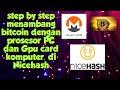 Cara menambang Bitcoin Menggunakan PC prosesor di Nicehash , HASIL LANGSUNG DI KONVERSI MENJADI BTC
