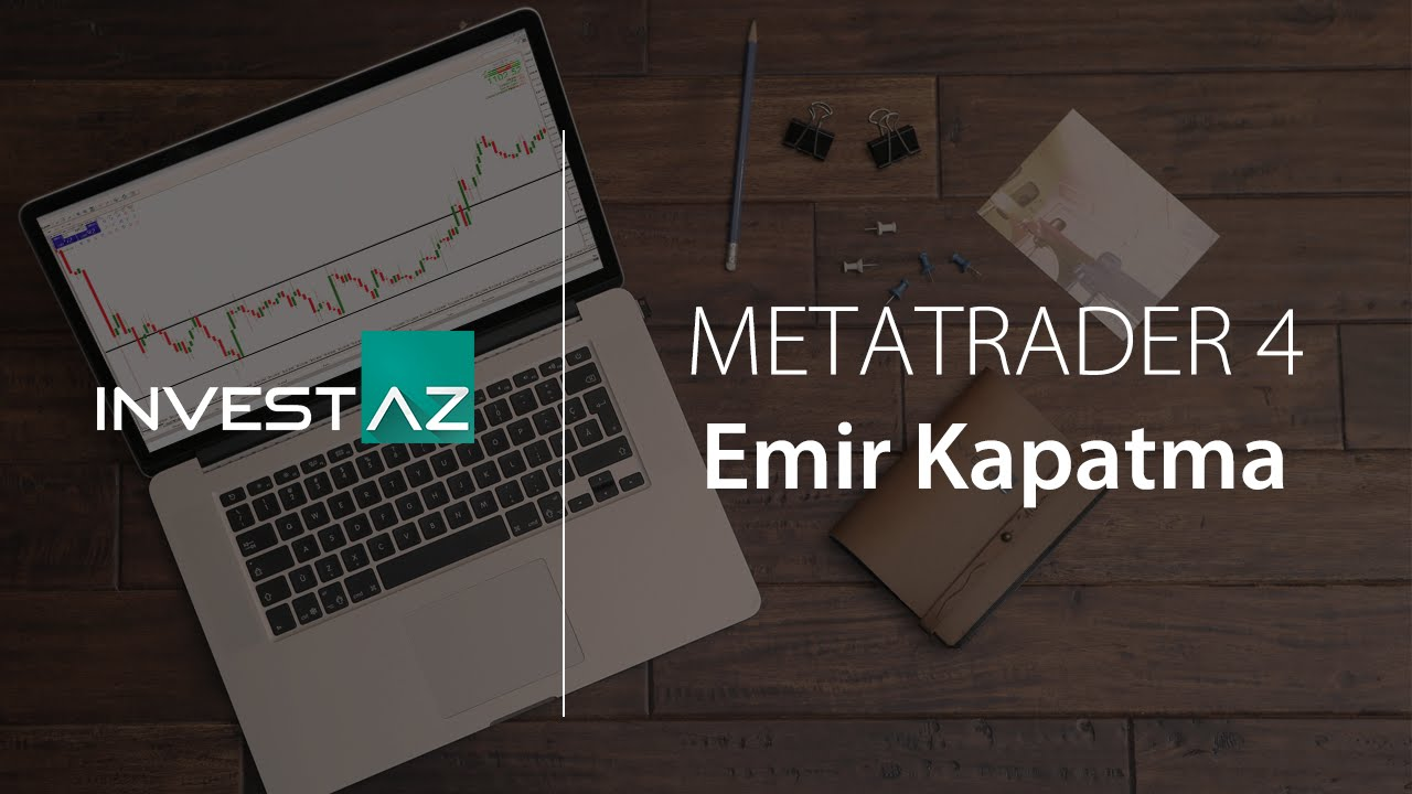 Metatrader 4 emir kapama that