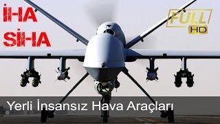 Savunma Sanayi (İHA) İnsansız Hava Araçları