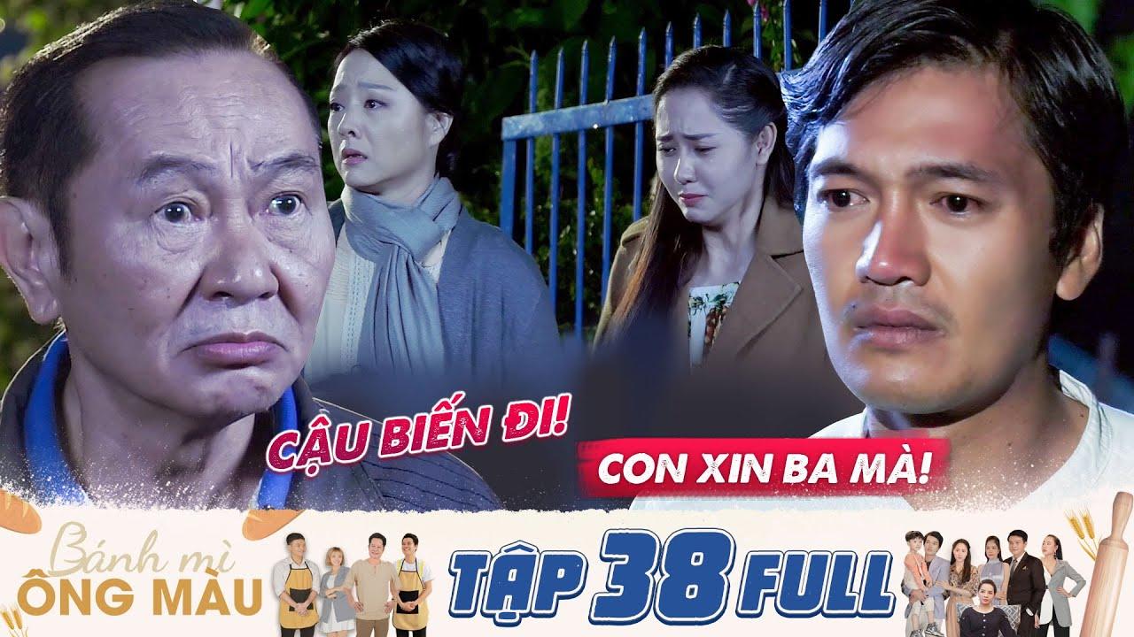 Bánh Mì Ông Màu | Tập 38 Full: Về ra mắt gia đình vợ, Minh Quang bị ba vợ xua đuổi không thương tiếc
