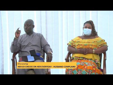 Her Ex Checks on Her Everyday - Husband Complains - Awaresem on Adom TV (24-5-21)