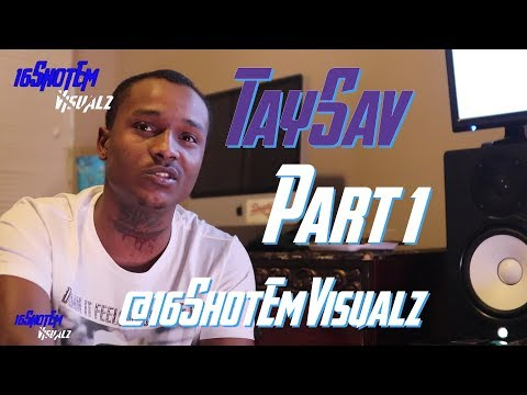 TaySav on Producing For Young Pappy, Message to CWN, His Childhood & Police Issues @16ShotEmVisualz