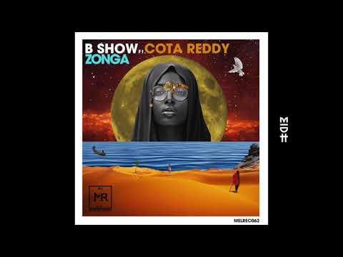 B Show Feat. Cota Reddy - Zonga (MIDH Premiere)