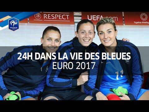 Euro 2017 : 24 heures dans la vie des Bleues