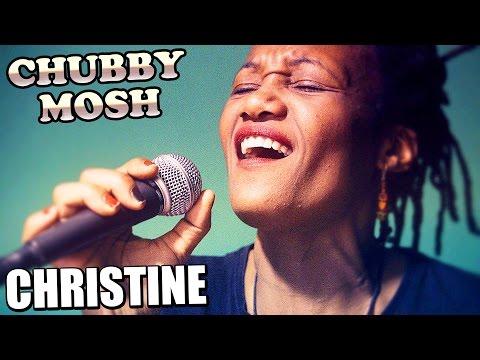 CHUBBY MOSH - CHRISTINE (TEASER)