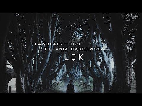 Pawbeats ft. Ania Dąbrowska - Lęk (OUT album)