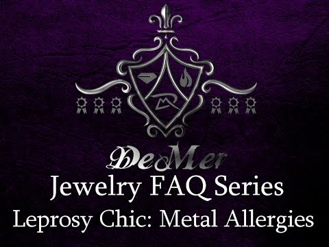 Leprosy Chic: all about precious metal allergies! Allergic to gold silver jewelry metal faq how to.