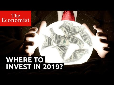 Where to invest in 2019? | The Economist