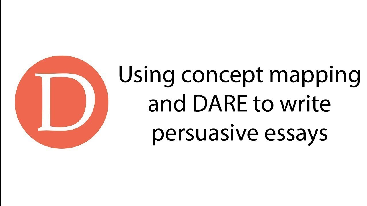 using concept mapping and the dare writing strategy to write  using concept mapping and the dare writing strategy to write persuasive essays