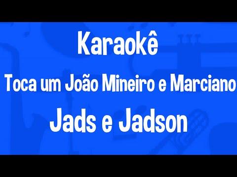 Karaokê Toca Um João Mineiro E Marciano - Jads E Jadson