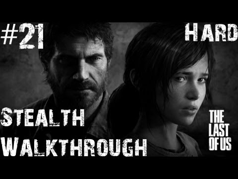 The Last Of Us - Stealth Walkthrough (Hard) - Part 21 - New Survivors
