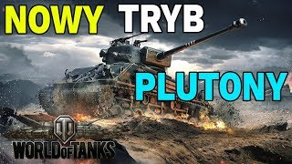 GRAJCIE PLUTONY - NOWY TRYB W WORLD OF TANKS