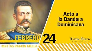Acto a la bandera en honor a Matías Ramón Mella