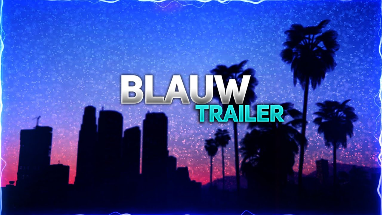 Blauw Roleplay | Official Trailer 2020 | FiveM