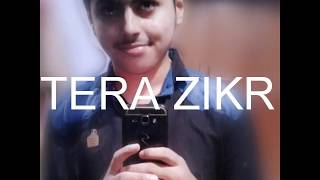 Tera zikr - Darshan raval | Sony Music India | Cover by Ayush Dutt Pandey