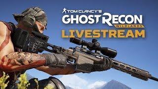 Ghost Recon Wildlands Stream (High Level Gear and Explosions!)