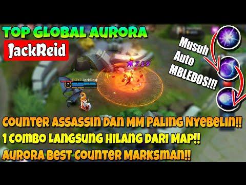 Counter Terbaik Untuk MM dan Asassin!! - Top Global Aurora Kasih Tau Cara Main Yang Baik dan Benar!!