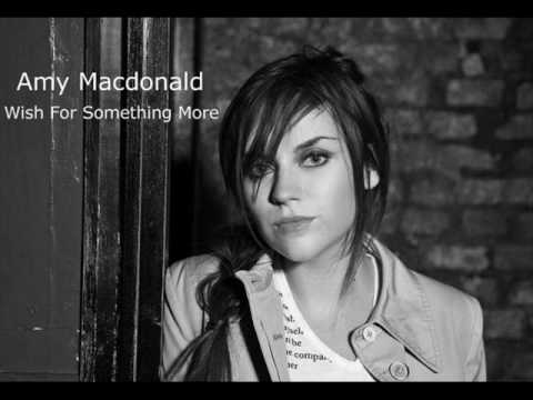 Amy Macdonald - Wish For Something More