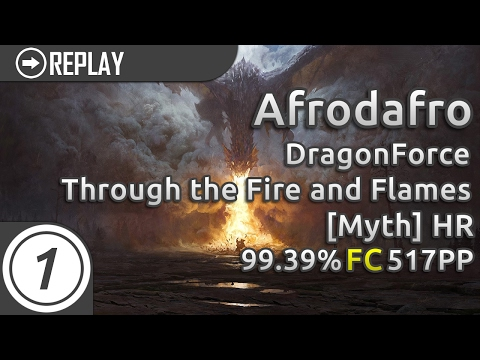 Afrodafro | DragonForce - Through the Fire and Flames [Myth] +HR 99.39% FC 517pp