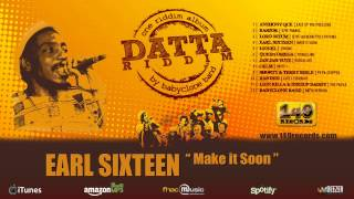 "EARL SIXTEEN ""Make it Soon"" - Datta Riddim (149 Records) OFFICIAL VIDEO"