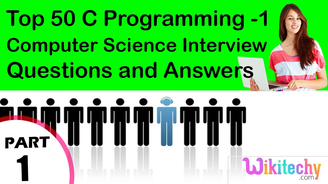 top 50 c programming 1 cse technical interview questions and top 50 c programming 1 cse technical interview questions and answers tutorial for fresher