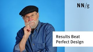 Focus on Results, Not on Perfect UX (Don Norman)