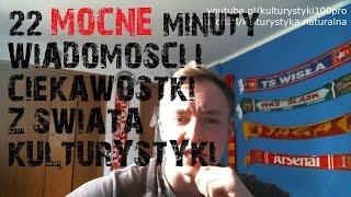 22 MOCNE minuty wiadomości i Ciekawostek z świata Kulturystyki