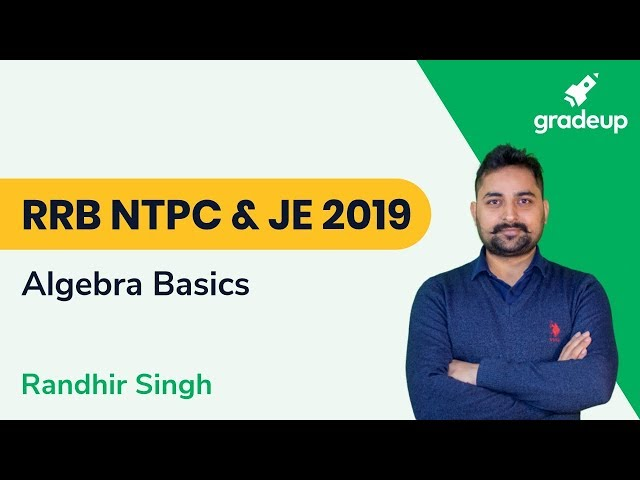 RRB NTPC And JE 2019   Maths   Alegbra Basics