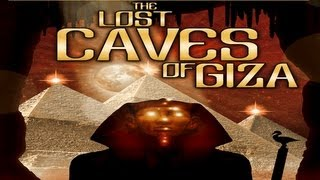 FORBIDDEN ARCHEOLOGY: The Lost Caves of Giza - FEATURE