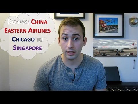 REVIEW: $462 China Eastern Airlines Flight from Chicago to Singapore