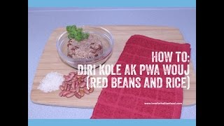 ❤ Love For Haitian Food - Episode 18 - How To Make Diri Kole Ak Pwa Wouj (red Beans & Rice)
