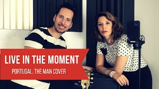 Baixar LIVE IN THE MOMENT - Portugal. The Man (Rock2night cover)