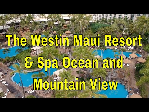 The Westin Maui Resort & Spa Ocean And Mountain View