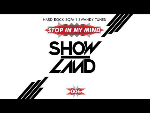 Hard Rock Sofa & Swanky Tunes - Stop In My Mind (Original Mix) [Official]