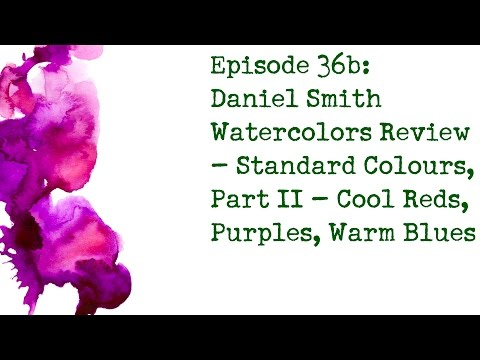 Product Review 36b: Daniel Smith Watercolours - Cool Reds, Purples and Warm Blues