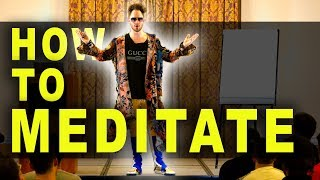 How To Meditate Properly: Julien Blanc's Meditation Advice For Beginners