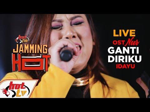 OST Drama NUR - Ganti Diriku (LIVE) Idayu - JammingHot
