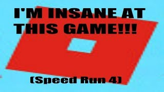 I'M INSANE AT THIS GAME!!! (Roblox Speedrun 4)