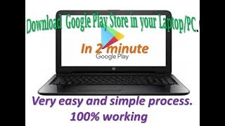 How To Download Google Play Store App In Your Laptop/pc   Without Blustacks ( In Hindi)