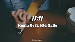 11:11 Kenia Os Ft. Kid Gallo