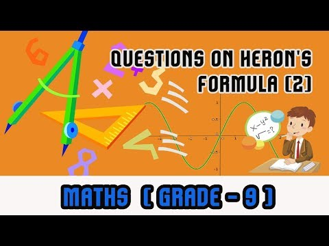 Mathematics Grade 9 - | Questions on Heron's Formula (2) | Heron's Formula | Illustration |