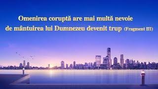 """O lectură a cuvântului lui Dumnezeu """"Omenirea coruptă are mai multă nevoie de mântuirea lui Dumnezeu devenit trup"""" (Fragment 3)"""